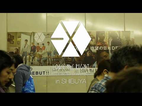 EXO / Love Me Right ~romantic universe~ in SHIBUYA
