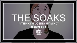 The Soaks - I Think I