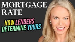 How Mortgage Lenders Determine Mortgage Interest Rates