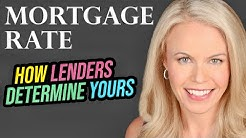 How Mortgage Lenders Determine Mortgage Interest Rates (2018)