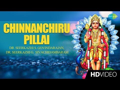 Chinnanchiru Pillai - Video Song   Lord Murugan   Dr. Seerkazhi G. Sivachidambaram   Devotional   HD