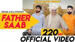 Father Saab (Full Video)   Khasa Aala Chahar   Raj Saini   New Haryanvi Songs Haryanavi 2019