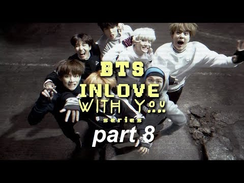 BTS imagineff  bts inlove with you part 8