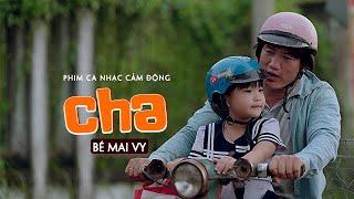 CHA - Phim Ca Nhạc Thiếu Nhi Cảm Động | Phim Thần Đồng Âm Nhạc Bé MAI VY | Nhạc Thiếu Nhi Hay 2020