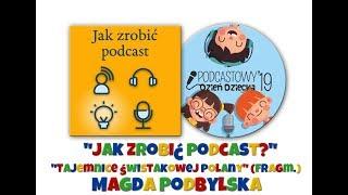 """Krystian Zych z """"Jak zrobić podcast"""" i fragment """"Tajemnic Świstakowej Polany"""" Magdy Podbylskiej!"""