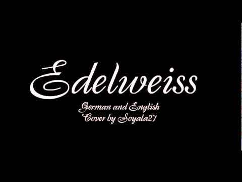 The Sound of Music: Edelweiss [German/English Cover]