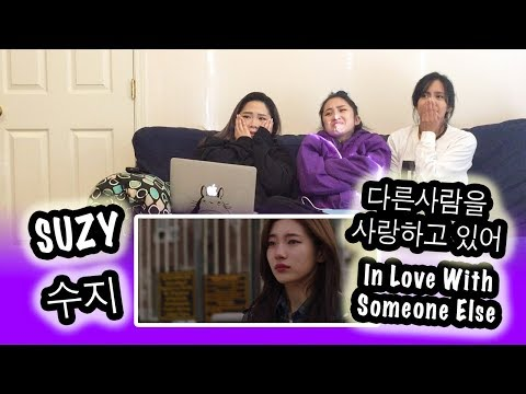 [KPOP REACTION] SUZY 수지 -- IN LOVE WITH SOMEONE ELSE 다른사람을 사랑하고 있어