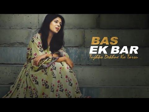 Bas Ek Baar Tumko Dekhne Ko Tarsu   Latest Romantic Song 2019   Soham Naik   Panchali Mallik