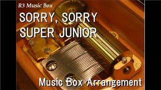 SORRY, SORRY/SUPER JUNIOR [Music Box]