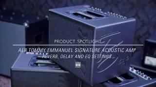 Video AER Compact 60 Tommy Emmanuel Acoustic Amp - Reverb, Delay, EQ Settings download MP3, 3GP, MP4, WEBM, AVI, FLV Juni 2018