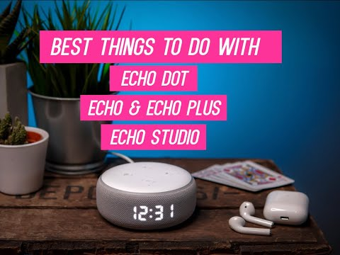 best-things-to-do-with-amazon-echo-dot,-echo,-echo-plus-&-echo-studio-smart-speakers