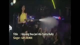 Goyang Dua Jari Ala Tanta Rully - GRS Remix