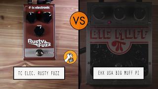 TC Electronic Rusty Fuzz VS EHX Big Muff Pi
