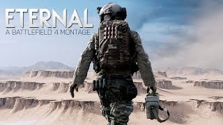 ETERNAL | A Battlefield 4 Montage by F4ithHD [60 FPS]