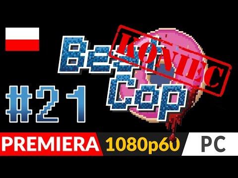BEAT COP PL - odc.21 (#21 Koniec gry) 👮 Dzień 21 - Zakończenie