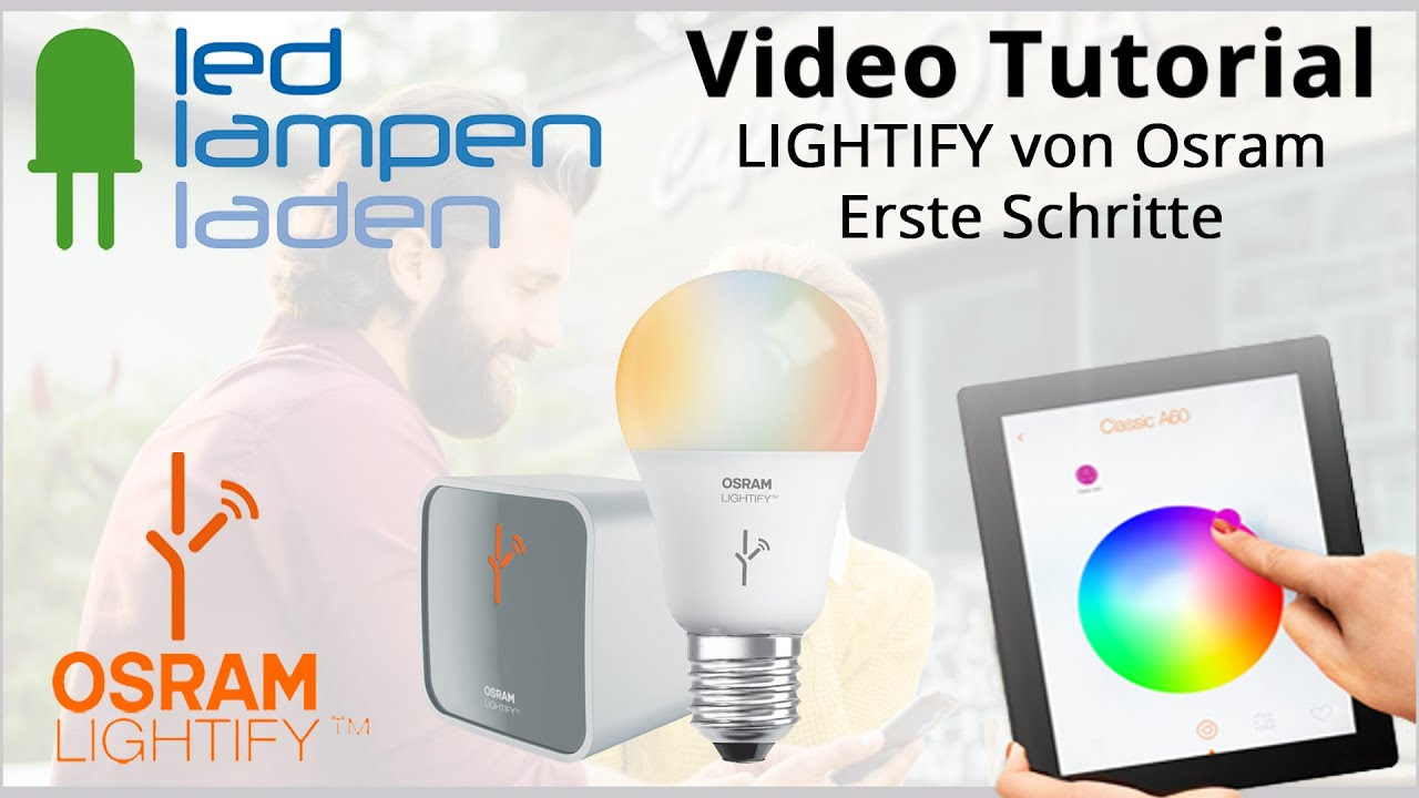 osram lightify video tutorial wie installiere ich. Black Bedroom Furniture Sets. Home Design Ideas