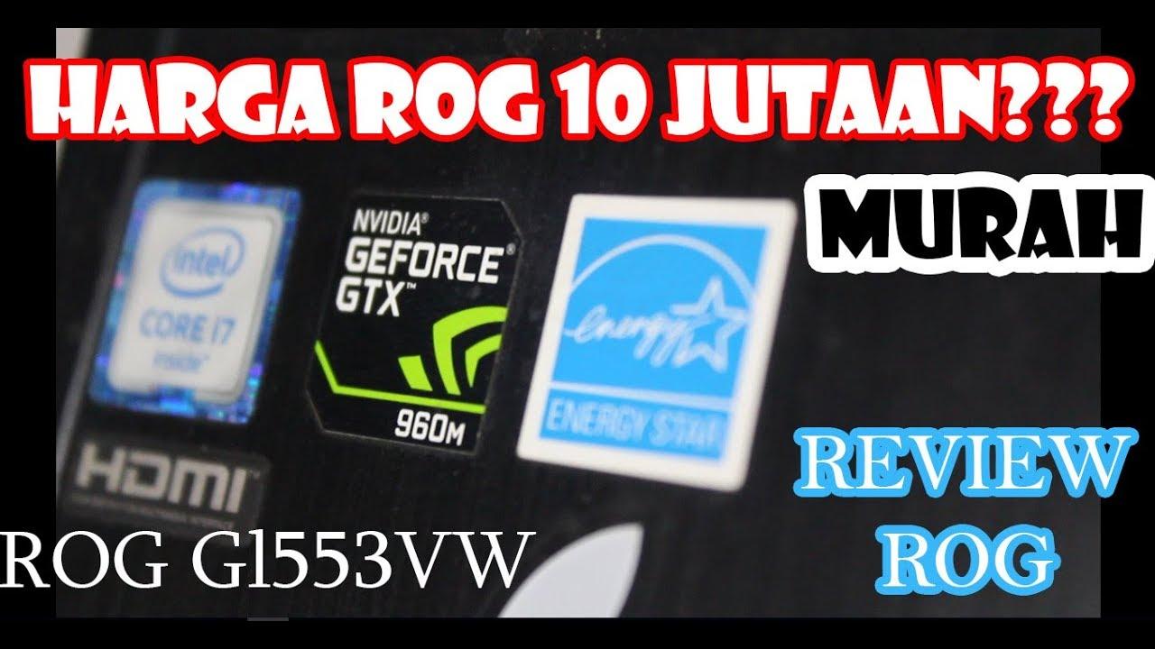 Review Laptop Asus Rog Gl553vw Laptop Gaming Dengan Harga 10 Juta