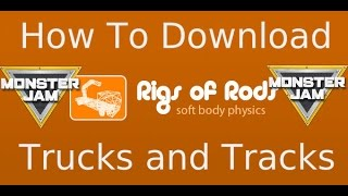 How to Download Rig of Rods Monster Jam/ How to Download Trucks and Tracks