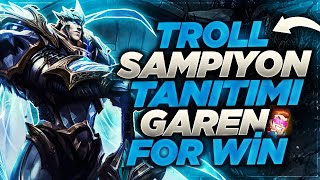 TROLL ŞAMPİYON TANITIMI - GAREN FOR WİN