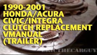 1990-2001 Honda/Acura Civic/Integra Clutch Replacement VManual (Trailer)