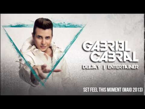 Set DJ Gabriel Cabral | Feel This Moment (Maio 2013)