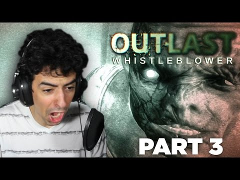 WHY ARE YOU STILL HERE?! | Outlast: Whistleblower - Part 3