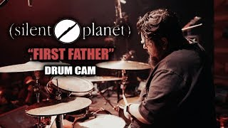 Silent Planet | First Father | Drum Cam (LIVE)