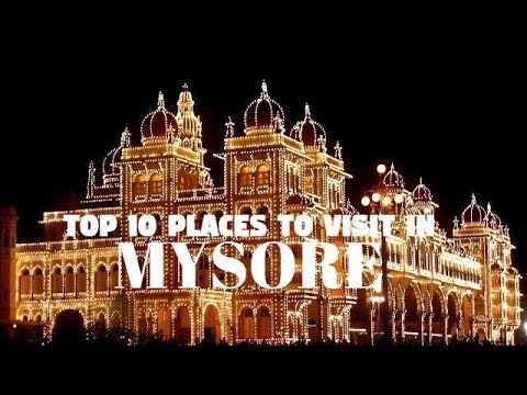 Top 10 Places to Visit In Mysore