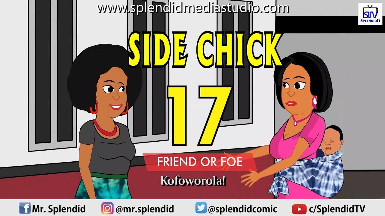 SIDE CHICK PART 17; FRIEND OR FOE