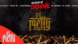 El Melly - Vos No Sos Un Criminal Ft Varios Artistas (Audio)