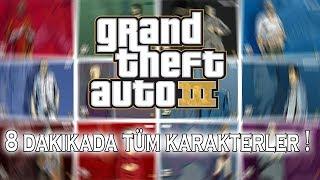 8 DAKİKADA GTA 3'ÜN TÜM KARAKTERLERİ !