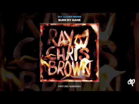 Ray J & Chris Brown - Burn My Name