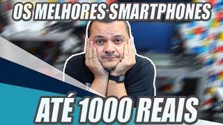 Os Melhores Smartphones até 1000 reais | 2018