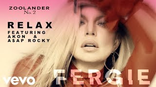 Fergie - Relax (Feat Akon & A$AP Rocky) (Audio)