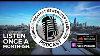The World's Greatest Newspaper Television Podcast - Episode 5