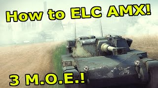 How to AMX ELC! (Three marks of Excellence) (World of Tanks Console)