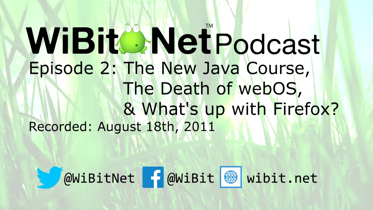 WiBit.Net Podcast - Episode 2 - August 18th, 2011