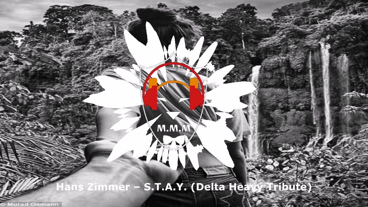 Hans Zimmer – S.T.A.Y. (Delta Heavy Tribute) - YouTube