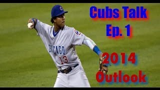 Chicago Cubs Talk Ep. 1 - Edwin Jackson & Starlin Castro Biggest Keys to 2014 Success