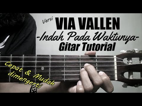 (Gitar Tutorial) Indah Pada Waktunya - Versi Via Vallen |Cepat & Mudah dimengerti