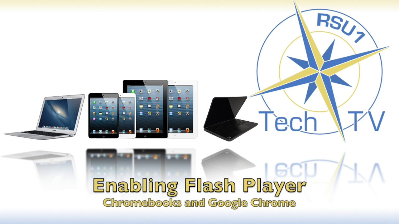 Flash Version Must Be 100 Or Greater.Enabling Flash Chromebook