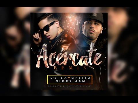 De La Ghetto feat. Nicky Jam - Acércate REMIX [Audio Oficial]