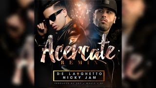 De La Ghetto feat. Nicky Jam - Acércate REMIX [Audio Oficial]