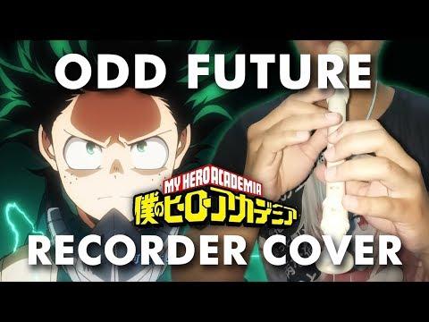 ODD FUTURE - Recorder Cover 【Boku no Hero Academia S3 OP 1】