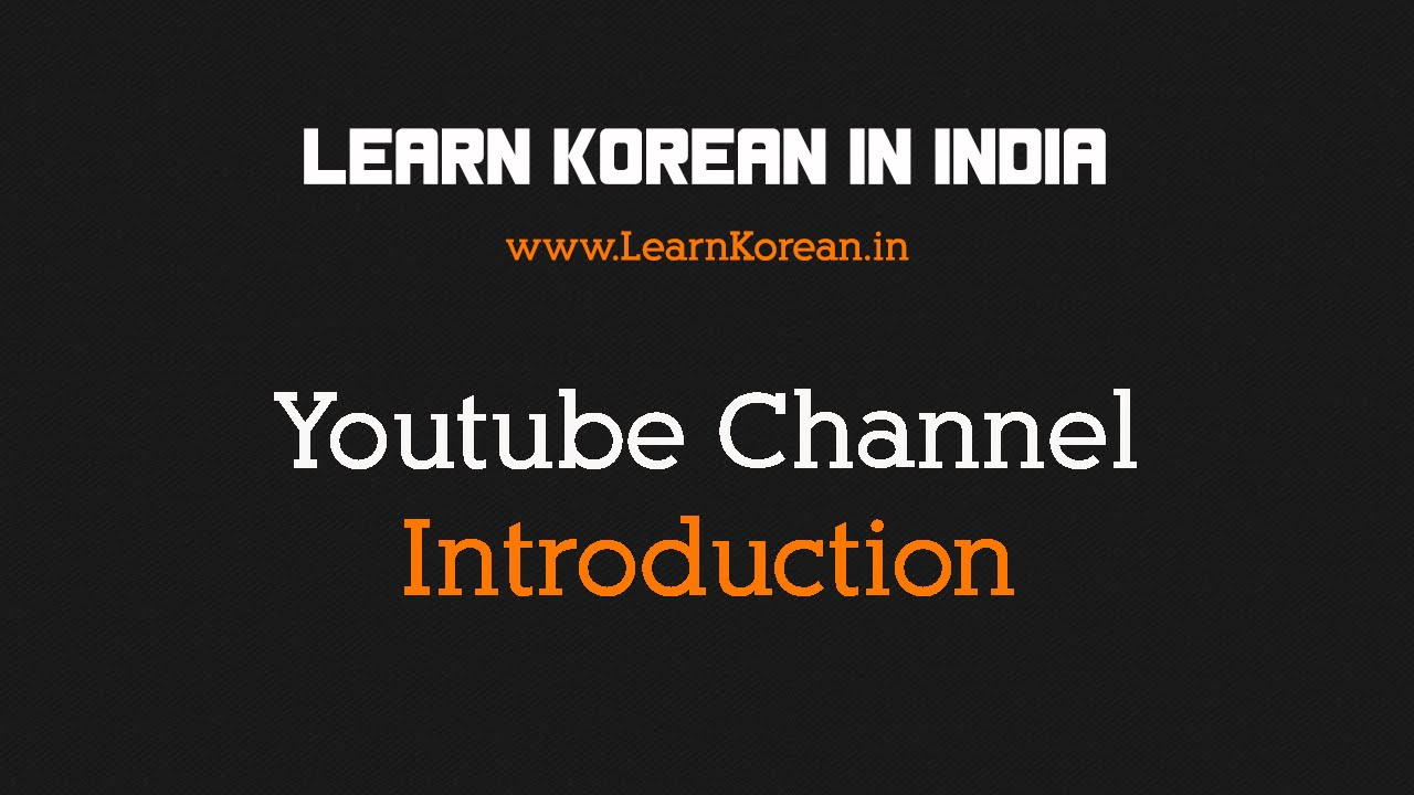 Learn Korean in India - Youtube Channel Introduction - Learn