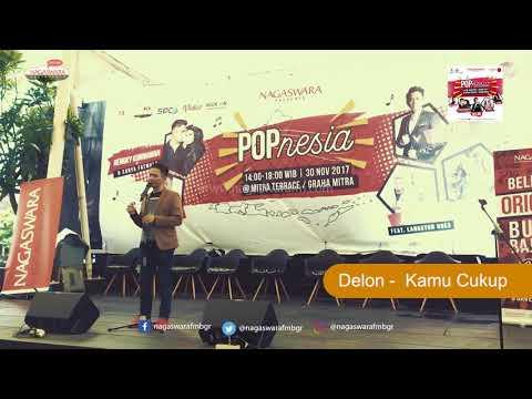 Delon - Kamu Cukup  @ Launching Album POPnesia 30 November 2017