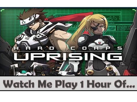 Hard Corps Uprising   Watch Me Play 1 Hour