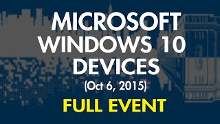 Microsoft Windows 10 Devices Full Event  HD- (Oct 6,2015)