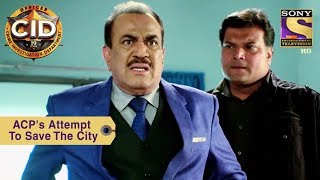 Your Favorite Character | ACP Pradyuman's Attempt To Save The City | CID