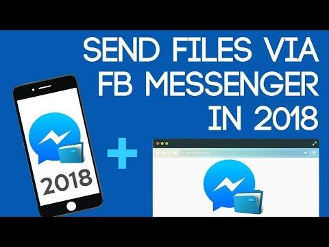 Send Files Through FB Messenger // 2018 Update